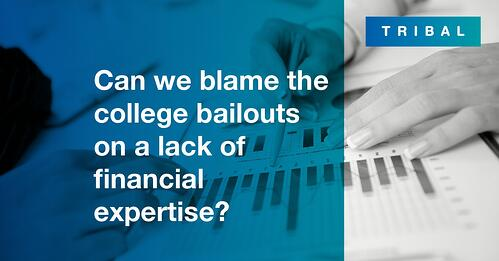 Can we blame the college bailouts on a lack of financial expertise?